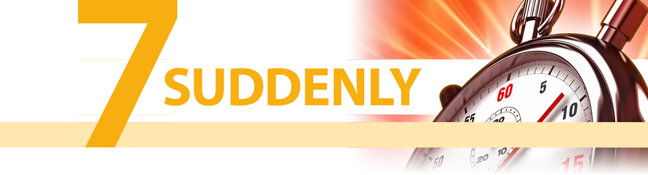 7 Days to Suddenly