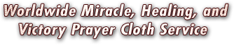 Worldwide Miracle, Healing, and Victory Prayer Cloth Service in Jerusalem