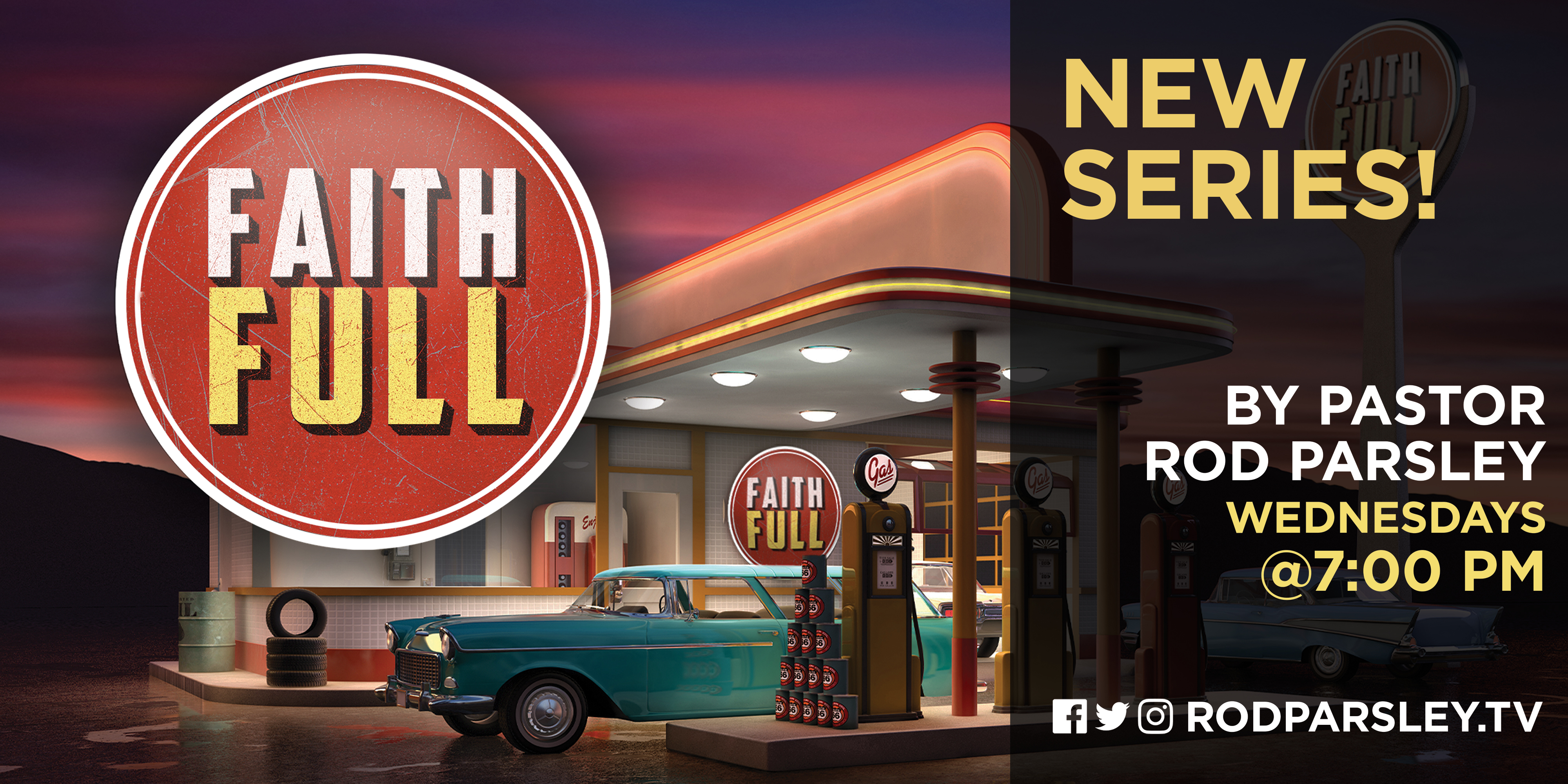 FaithFULL New Series By Pastor Rod Parsley Wednesdays @7:00 PM