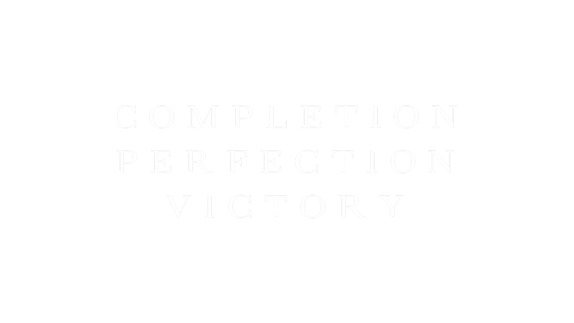 Completion Perfection Victory