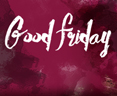 Good Friday Holy Communion & Miracle Service - 7pm - Friday, April 3rd