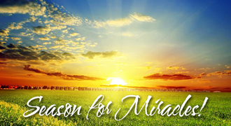 This is your season for miracles!