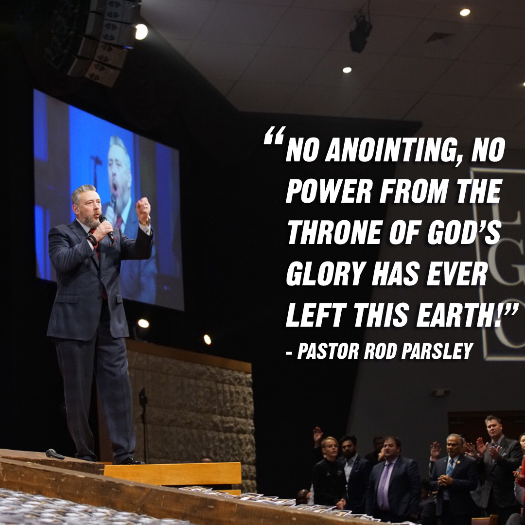 """No anointing, no power from the throne of God's glory has ever left this earth!"" – Pastor Rod Parsley"
