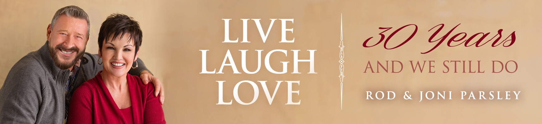 Live Laugh Love - 30 Years and we still do | Rod and Joni Parsley